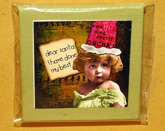 Dear Santa I Have Done My Best Mini Canvas Magnet - Two Inch