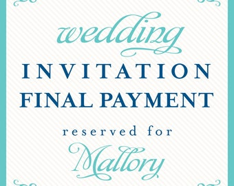wedding invitation final payment reserved for Mallory