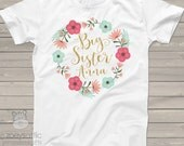 Floral Wreath Big Sister personalized shirt CHOOSE foil or glitter - perfect for the big sister to be - BSNWRTH-1