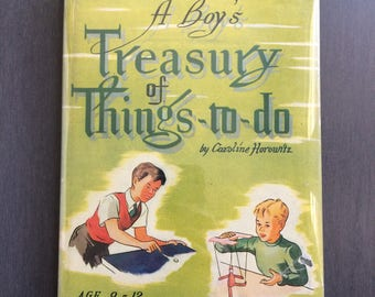 A Boy's Treasury of Things to Do Vintage Book 1946 by Caroline Horowitz Fun Projects Illustrations Activities Puzzles Games Scouts Crafts