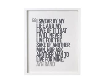 i swear by my life and my love of it that i will never live for the sake of another man // print // atlas shrugged // dagney taggart // skel