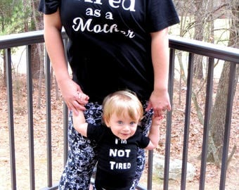 Tired as a Mother/ I'm Not Tired / Mommy & Me Sets/ Vinyl Shirts/ Custom Made shirts/ Toddler Shirts/ Shirt for mom/ Mother's Day/ Mom Gift