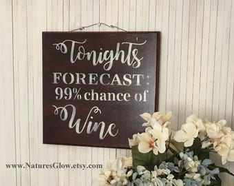 Wine Sign, Tonight's Forecast, Wine Decor, Cocktail Sign, Home Bar Decor, Alcohol Sign, Bar Sign, Kitchen Decor, Gift for Wine Lover Sign