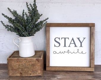 Stay Awhile Hand Painted Farmhouse Style Sign