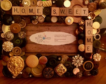 HOME SWEET HOME Button Frame in Browns ~ Housewarming Gift ~ Gift for Him ~ Gift for Her ~ Rustic Home Decor ~ Bohemian Art - for 4x6 photo