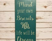 Primitive Decor,Farmhouse Decor,Wood Sign,Mind Your Own Biscuits And Life Will Be Gravy,Primitive Sign,Kitchen Sign,Rustic Decor