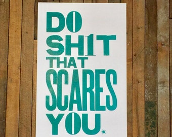 Teal Letterpress Sign, Do Sht That Scares You Motivational Poster Inspirational Wall Art Typography Big Bold Letter 11x17 Print