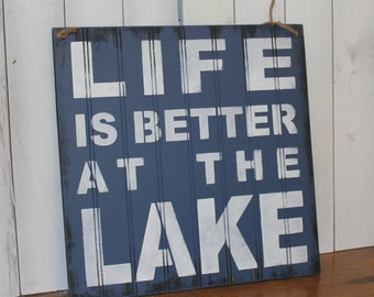 LIFE is Better at the LAKE Sign/Lake house/Uniform Blue/Wood Sign/Lake Decor/Life is Better/Lake House