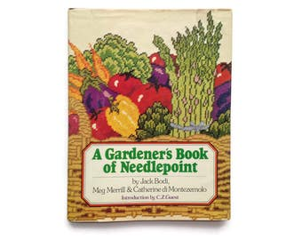 A Gardener's Book of Needlepoint - Hardcover 1978 How-to Embroidery Book - Garden Inspired Projects - Beautiful Illustrations - Great DIY