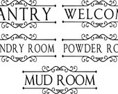 Pantry-Welcome-Laundry Room- Powder Room-Mud Room-Vinyl Wall Decal-Kitchen-Entry-Bathroom-Laundry-You choose