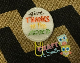 Planner Clip/Accessories - Give thanks to the Lord Page Marker (bookmark) For Personal Planners, etc