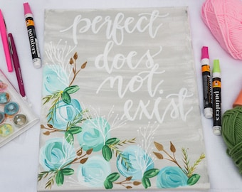 Perfect Does Not Exist Canvas Painting - Wall Quotes -Office Decor - Home Decor - Wall Art - Signs - Handpainted Sign - Home and Living