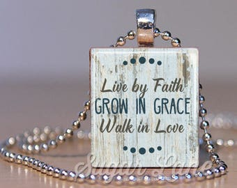 Live by Faith. Grow in Grace. Walk in Love Necklace - Scrabble Tile Pendant with Chain - Scrabble Necklace - Inspirational Jewelry
