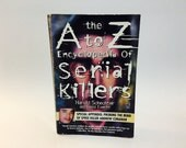 GIVING THANKS SALE Vintage Non-Fiction Book The A to Z Encyclopedia of Serial Killers by Harold Schechter & David Everitt 1997 Softcover