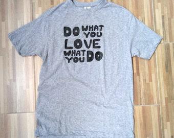 Graphic tee, do, love, gift, unisex tee, art, funny tee grey shirt M size