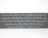 Custom sign - Bible verse sign - Be anxious for nothing, but in everything by prayer... Philippians 4:6-7 -Wood Sign, custom sign, scripture