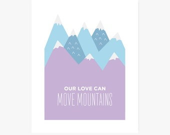 Love Art Print | Our Love Can Move Mountains | Blue + Purple | 2 Sizes