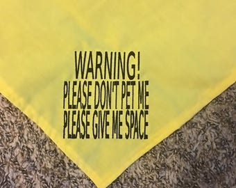 Warning Bandana for Dogs, Please Don't Pet Me, Please Give Me Space