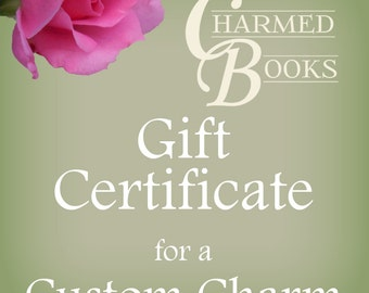 Gift Certificate for CUSTOM Charm - Domestic