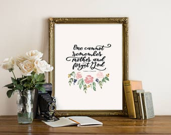 One Cannot Remember Mother and Forget God Thomas S. Monson Mother's Day Floral Watercolor Print Instant Download
