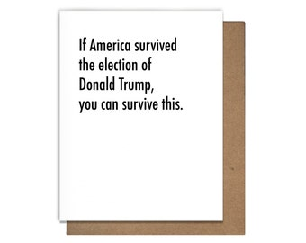 Survive Trump Funny Sympathy Letterpress Greeting Card Think of You