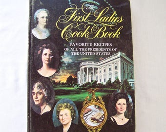 Vintage First Ladies Cookbook Favorite Recipes Presidents of the US Rich in Historical Lore 1966