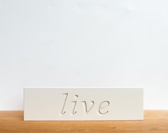 Wall Decor Sign - 'Live', word decor, wall art, signage, typography, inspirational, art block