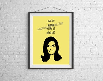 Mary Tyler Moore Inspirational Print