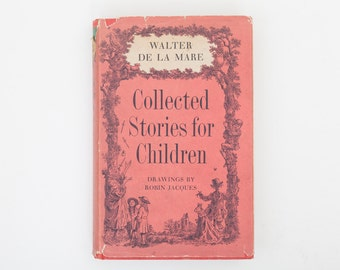 Collected Stories for Children by Walter De La Mare, Illustrated by Robin Jacques, Vintage Book, 1957