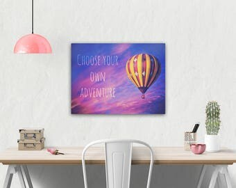 """Canvas Wall Art. Hot Air Balloon. """"Choose Your Own Adventure"""". Quote. Inspirational. Motivation. Adventure. Sunset. Childrens Room Art."""