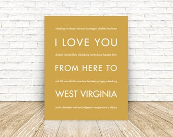West Virginia State Poster, Art Decor, I Love You From Here To WEST Virginia, Shown in Harvest