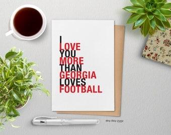Georgia Bulldogs, Georgia Art Greeting Card, College Football, I Love You More Than Georgia Loves Football, A2 size, Free US Shipping