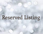 Reserved Listing For Mike F.