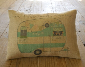 Retro Trailer Burlap Pillow, On the Road Again, camping, RV, Vacation, Retirement Gift, INSERT INCLUDED