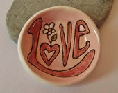 Ceramic Pottery Pink LOVE  Dish, Trinket Dish, Candle Bowl, Small Offering Bowl, Spiritual Gift, Hippy, Romantic Gift, Meditation