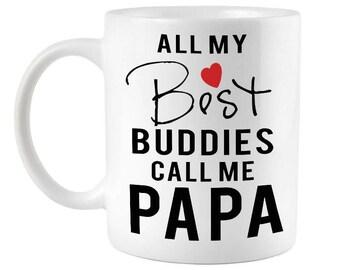 Grandpa Coffee Mug, Papa Mug, All My Best Buddies Call Me Papa, Gifts for Grandparents, Fathers Day gift for Grandpa, Grandpa Birthday gifts