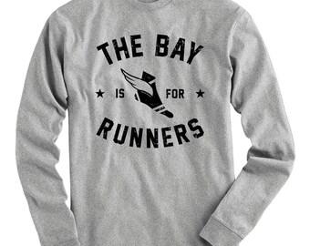 LS The Bay Area is for Runners Tee - Long Sleeve T-shirt - Men S M L XL 2x 3x 4x - Run Bay Shirt, Running Shirt, Marathon Shirt, The Bay Tee