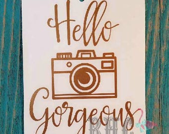 Hello Gorgeous Decal/ Hello Decal/Gorgeous Decal/Camera Decal/Car Decal/Cooler Decal/Hello Gorgeous/Camera