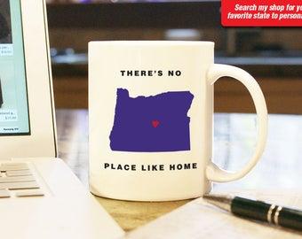 Oregon OR Coffee Mug Cup, No Place Like Home, Gift Present, Wedding Anniversary, Personalized Color, Custom Location Portland, Eugene salem