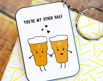 Beer Keyring, Valentine's Keyring, Beer, Keychain, Keyring, Love Quote, Valentine's Gift, Funny Keyring, Gift for Him, Gift for Boyfriend
