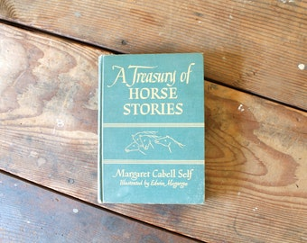 Vintage Horse Book A Treasury of Horse Stories by Margaret Cabell Self Third Printing Anthology