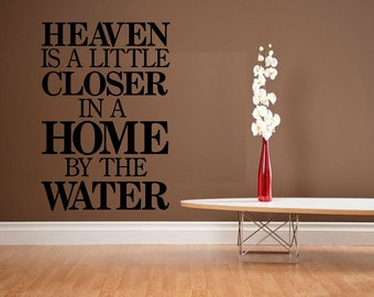 Heaven is a little closer in a home by the water - wall decal decor vinyl sticker lake river living room WD161