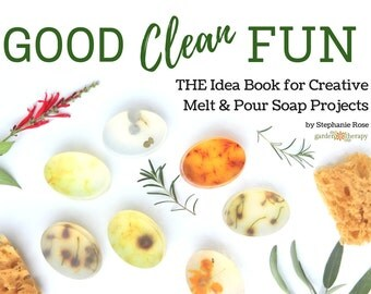 Good Clean Fun: THE Idea Book for Creative Melt and Pour Soap Projects Instant Digital Download