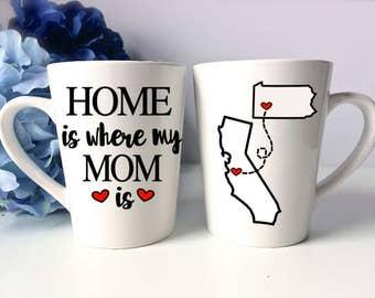 Home is Where My Mom is, State Mug, Mom Coffee Mug, Long Distance Mug, Home is Where Your Mom is, Mother's Day Mug Gift, Coffee Mug for Mom