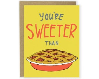 You're Sweeter Than Pie Card