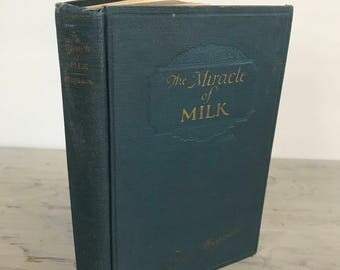 Antique Dieting Book - The Miracle of Milk: How to Use the Milk Diet Scientifically at Home - 1926 - Vintage Health Book