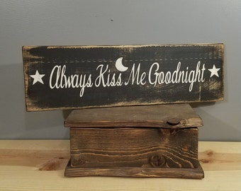 Always Kiss Me Goodnight w stars and moon - Rustic Wooden Hand Painted Sign - Black and White