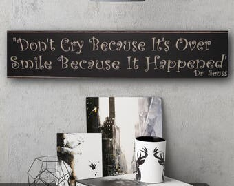 Sympathy Gift, In Memory of Sympathy, Don't Cry Because It's Over, Smile Because It Happened, Dr Seuss, Grief Gift, Wood Wall Art,  Sign
