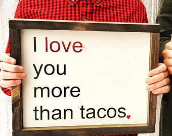 Custom Wood Sign Love You More Than Tacos | Wooden Sign Rustic Farmhouse Reclaimed Wood Sign Love | Wedding Anniversary Valentine's Day Gift