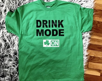 Drink Mode On shirt